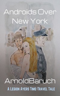 Cover Androids Over New York: A Legion Ayers Mystery