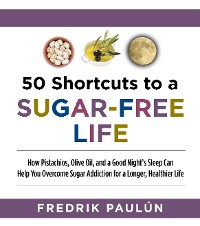 Cover 50 Shortcuts to a Sugar-Free Life