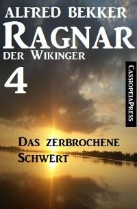 Cover Ragnar der Wikinger 4: Das zerbrochene Schwert