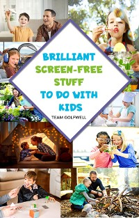 Cover Brilliant Screen-Free Stuff To Do With Kids