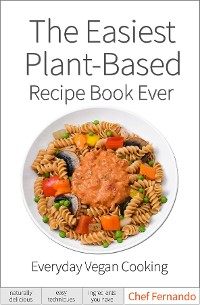 Cover The Easiest Plant-Based Recipe Book Ever.