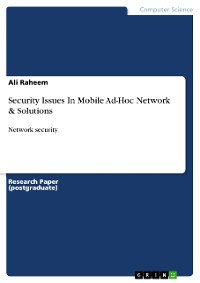 Cover Security Issues In Mobile Ad-Hoc Network & Solutions