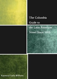 Cover The Columbia Guide to the Latin American Novel Since 1945