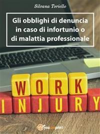 Cover Gli obblighi di denuncia dell'infortunio e della malattia professionale