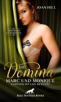 Cover Die Domina – Marc und Monique – gepeitscht und benutzt | Erotische Geschichte