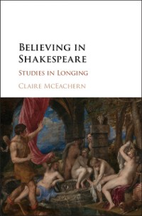 Cover Believing in Shakespeare