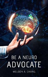 Cover Be a Neuro-Advocate