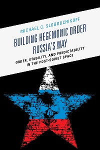 Cover Building Hegemonic Order Russia's Way