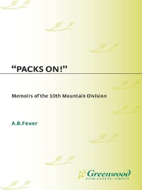 Cover Packs On! Memoirs of the 10th Mountain Division