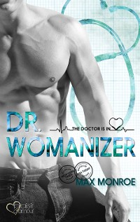 Cover The Doctor Is In!: Dr. Womanizer