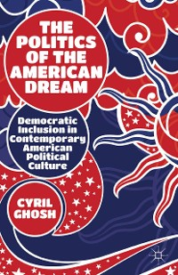 Cover The Politics of the American Dream