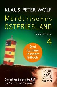 Cover Mörderisches Ostfriesland IV. Ann Kathrin Klaasens zehnter bis zwölfter Fall in einem E-Book
