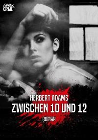 Cover ZWISCHEN 10 UND 12