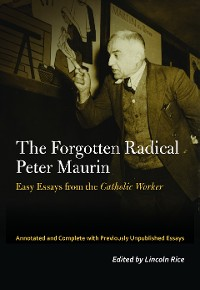 Cover The Forgotten Radical Peter Maurin