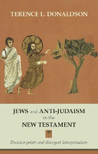 Cover Jews and Anti-Judaism in the New Testament