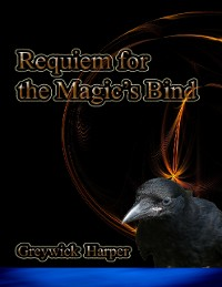 Cover Requiem for the Magic's Bind