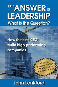 Cover The Answer is Leadership What is the Question