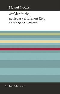 Cover Auf der Suche nach der verlorenen Zeit. Band 3: Der Weg nach Guermantes