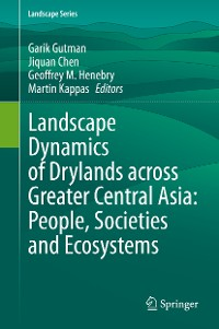 Cover Landscape Dynamics of Drylands across Greater Central Asia: People, Societies and Ecosystems