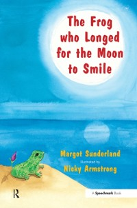 Cover Frog Who Longed for the Moon to Smile