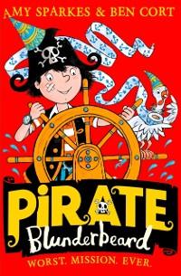 Cover Pirate Blunderbeard: Worst. Mission. Ever. (Pirate Blunderbeard, Book 3)
