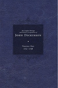 Cover The Complete Writings and Selected Correspondence of John Dickinson
