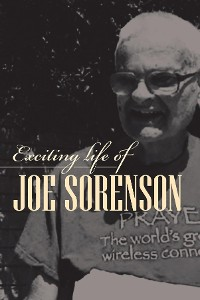 Cover Exciting life of Joe Sorenson