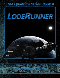 Cover The Quantum Series Book 4 - Loderunner