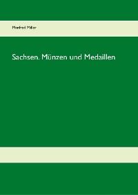 Cover Sachsen. Münzen und Medaillen