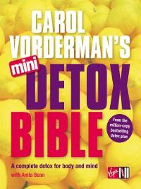 Cover Carol Vorderman's Mini Detox Bible