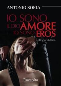Cover Io sono il dio amore. Io sono eros (Collector's Edition) – Raccolta