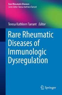 Cover Rare Rheumatic Diseases of Immunologic Dysregulation