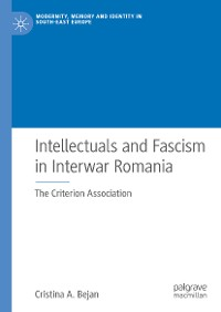 Cover Intellectuals and Fascism in Interwar Romania