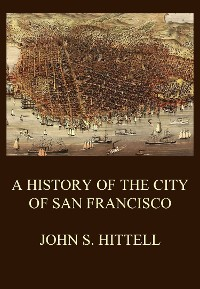 Cover A History of the City of San Francisco
