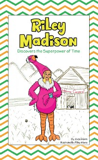 Cover Riley Madison Discovers the Superpower of Time