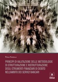 Cover Principi di valutazione delle metodologie di strutturazione e ristrutturazione degli strumenti finanziari di debito nell'ambito dei servizi bancari