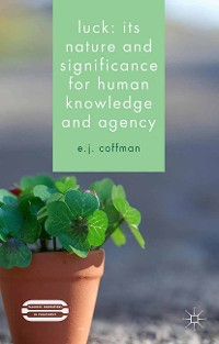 Cover Luck: Its Nature and Significance for Human Knowledge and Agency