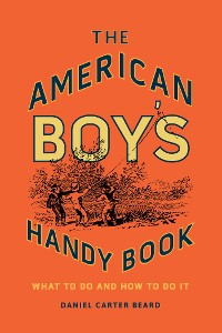 Cover The American Boy's Handy Book