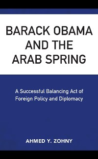 Cover Barack Obama and the Arab Spring