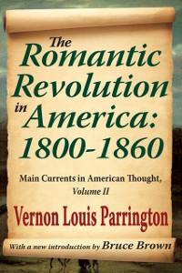 Cover Romantic Revolution in America: 1800-1860
