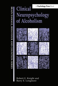 Cover Clinical Neuropsychology of Alcoholism