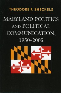 Cover Maryland Politics and Political Communication, 1950-2005
