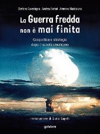 Cover La Guerra fredda non è mai finita. Geopolitica e strategia dopo il secolo americano