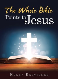 Cover The Whole Bible Points to Jesus