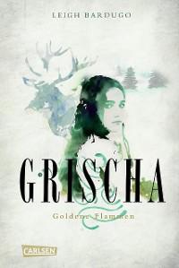 Cover Grischa 1: Goldene Flammen