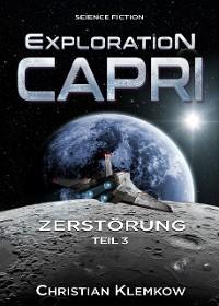 Cover Exploration Capri: Teil 3 Zerstörung (Science Fiction Odyssee)
