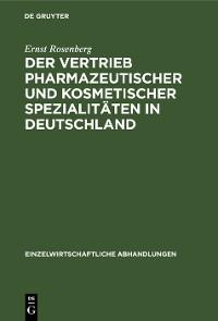 Cover Der Vertrieb pharmazeutischer und kosmetischer Spezialitäten in Deutschland