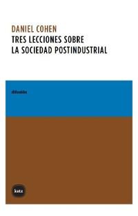Cover Tres lecciones sobre la sociedad postindustrial