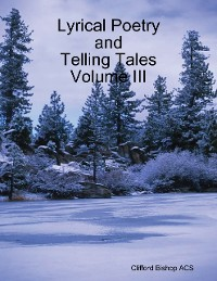 Cover Lyrical Poetry and Telling Tales Volume III
