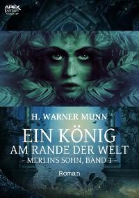 Cover EIN KÖNIG AM RANDE DER WELT - Merlins Sohn, Band 1